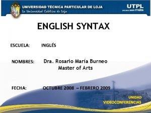 ENGLISH SYNTAX ESCUELA INGLS NOMBRES Dra Rosario Mara