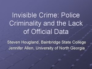 Invisible Crime Police Criminality and the Lack of