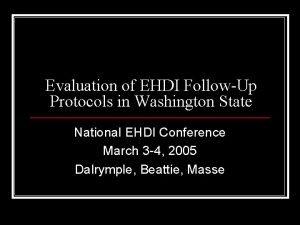 Evaluation of EHDI FollowUp Protocols in Washington State
