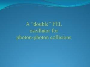 A double FEL oscillator for photonphoton collisions Cross