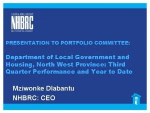 PRESENTATION TO PORTFOLIO COMMITTEE Department of Local Government