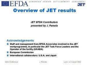 Overview of JET results JET EFDA Contributors presented