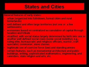 States and Cities General features of early states