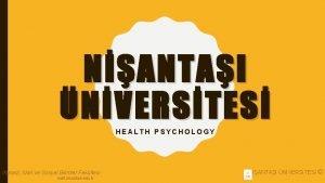 NANTAI NVERSTES HEALTH PSYCHOLOGY ktisadi dari ve Sosyal