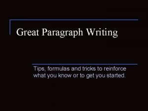 Great Paragraph Writing Tips formulas and tricks to