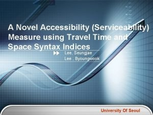 A Novel Accessibility Serviceability Measure using Travel Time