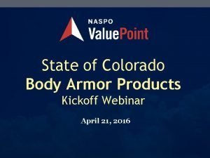 State of Colorado Body Armor Products Kickoff Webinar