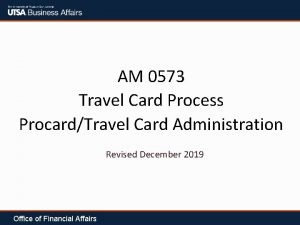 AM 0573 Travel Card Process ProcardTravel Card Administration