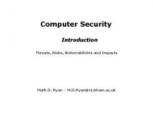 Computer Security Introduction Threats Risks Vulnerabilities and Impacts