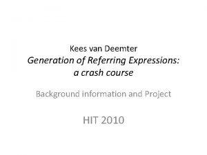 Kees van Deemter Generation of Referring Expressions a
