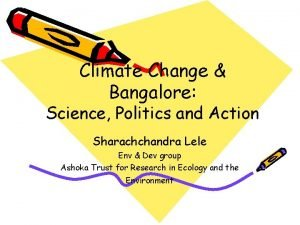 Climate Change Bangalore Science Politics and Action Sharachchandra