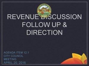 REVENUE DISCUSSION FOLLOW UP DIRECTION AGENDA ITEM 12