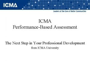 ICMA PerformanceBased Assessment The Next Step in Your