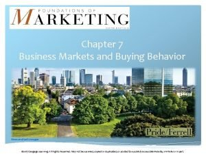 Chapter 7 Business Markets and Buying Behavior wecandGetty