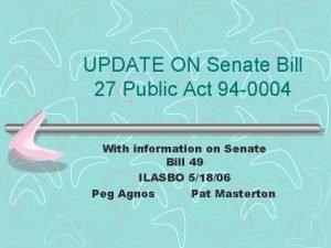 UPDATE ON Senate Bill 27 Public Act 94