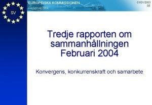 EUROPEISKA KOMMISSIONEN Regionalpolitik 01012003 SE SV Tredje rapporten
