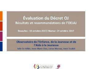 valuation du Dcret OJ Rsultats et recommandations de