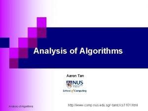 Analysis of Algorithms Aaron Tan Analysis of Algorithms