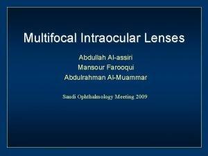 Multifocal Intraocular Lenses Abdullah Alassiri Mansour Farooqui Abdulrahman