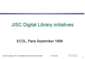 JISC Digital Library initiatives ECDL Paris September 1999