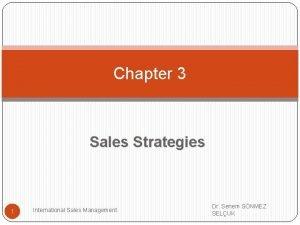 Chapter 3 Sales Strategies 1 International Sales Management