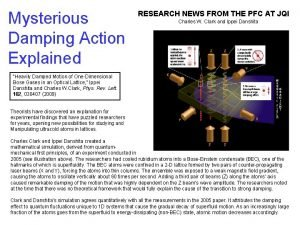 Mysterious Damping Action Explained RESEARCH NEWS FROM THE