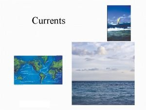 Currents Exit Causes of Currents Controlled by several