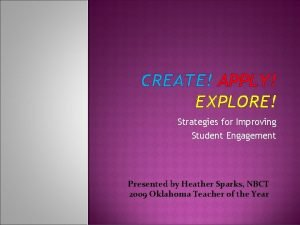 CREATE APPLY EXPLORE Strategies for Improving Student Engagement