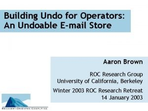Building Undo for Operators An Undoable Email Store