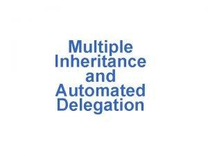 Multiple Inheritance and Automated Delegation Multiple Inheritance IOStream