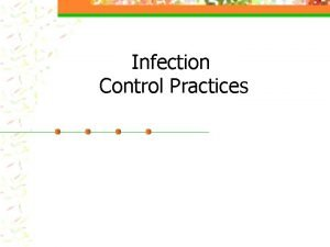 Infection Control Practices Principles of Infection Control Microorganism