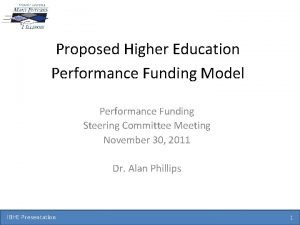Proposed Higher Education Performance Funding Model Performance Funding