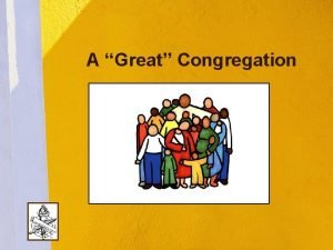 A Great Congregation Local Churches Not great because