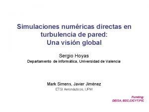 Simulaciones numricas directas en turbulencia de pared Una