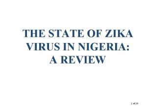 THE STATE OF ZIKA VIRUS IN NIGERIA A
