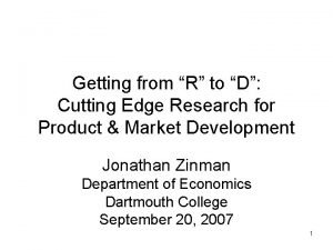 Getting from R to D Cutting Edge Research