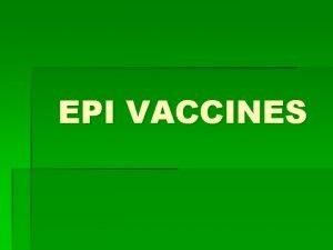 EPI VACCINES BCG Bacille Calmette Guerin Protects infants