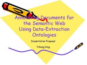 Annotating Documents for the Semantic Web Using DataExtraction