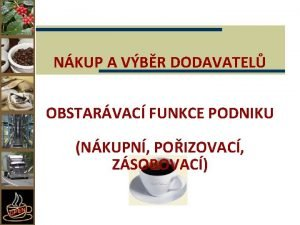 NKUP A VBR DODAVATEL OBSTARVAC FUNKCE PODNIKU NKUPN