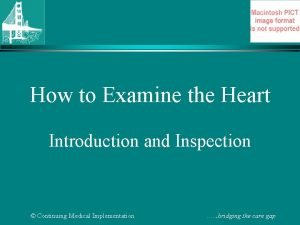 How to Examine the Heart Introduction and Inspection