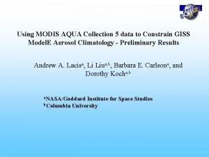 Using MODIS AQUA Collection 5 data to Constrain