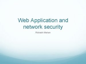 Web Application and network security Rishabh Mehan Saying
