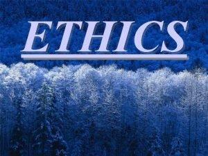 ETHICS Why study Ethics of Healthcare Create awareness