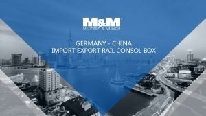 GERMANY CHINA IMPORT EXPORT RAIL CONSOL BOX Duisburg