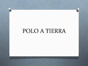 POLO A TIERRA QUE ES UN POLO A