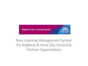 New Learning Management System for Brighton Hove City