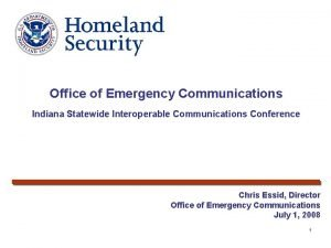 Office of Emergency Communications Indiana Statewide Interoperable Communications