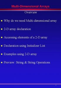 MultiDimensional Arrays Overview l Why do we need