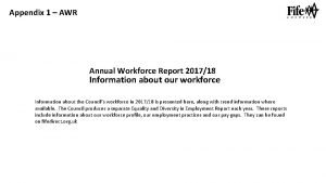 Appendix 1 AWR Annual Workforce Report 201718 Information