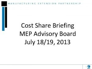 Cost Share Briefing MEP Advisory Board July 1819
